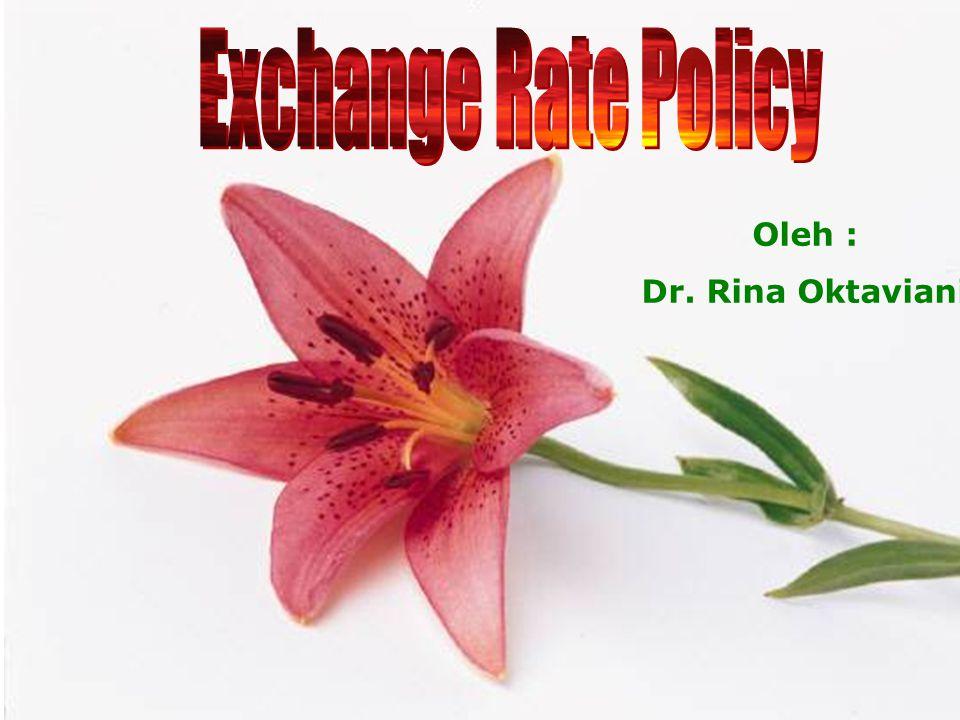 Nilai Tukar  harga dari mata uang asing dalam mata uang domestik Penting dalam ekonomi terbuka  menghubungkan ekonomi dalam negeri dengan dunia melalui pasar barang & jasa Negara berkembang harus memilih sistem kurs & tergantung pada ekonomi & non ekonomi isu