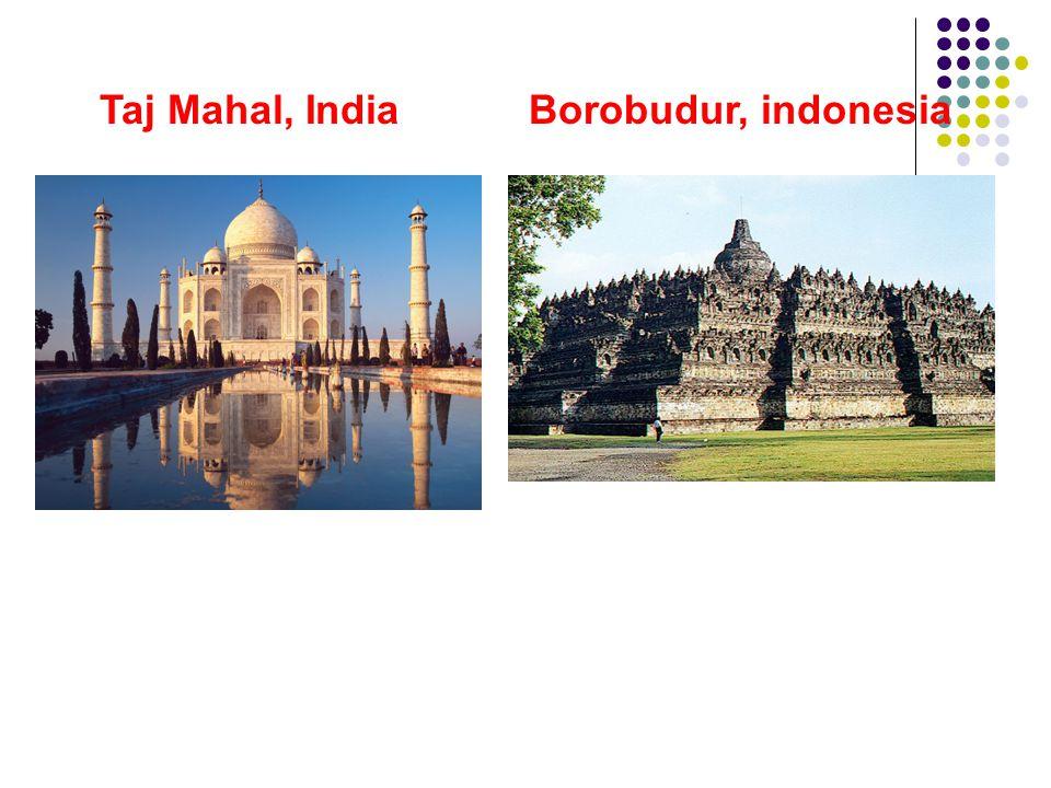 Taj Mahal, IndiaBorobudur, indonesia