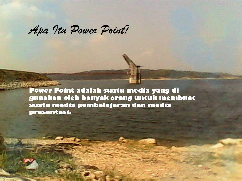 Apa saja fungsi Power Point.