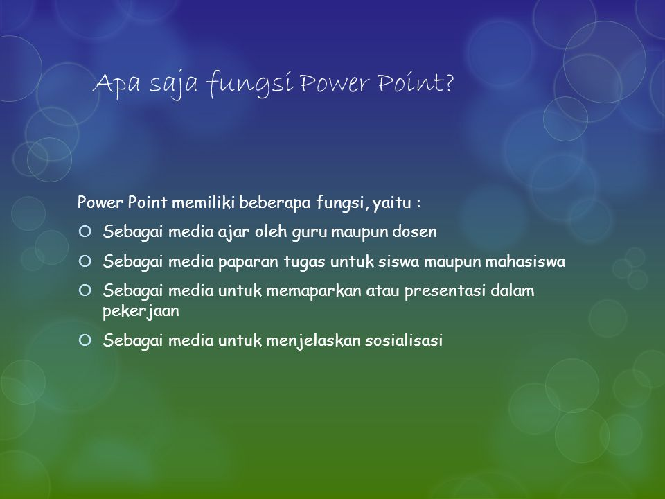 Apa saja fungsi Power Point.