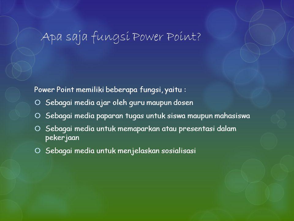 Apa kelebihan Power Point.