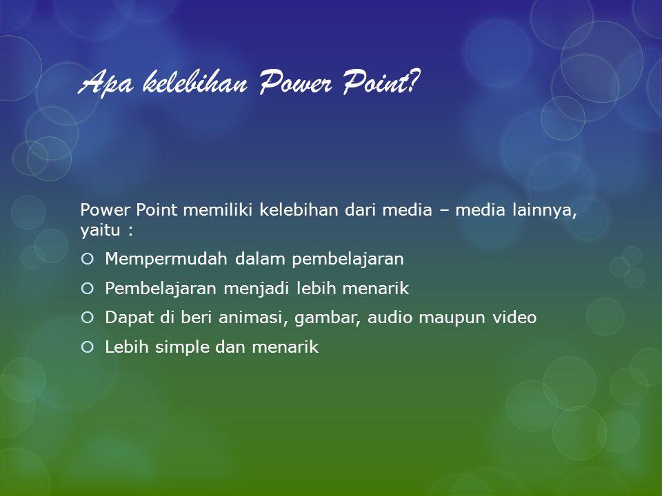 Kenapa harus dengan power point.