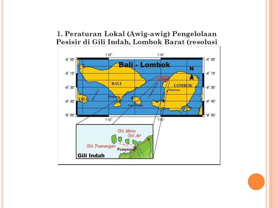 1. Peraturan Lokal (Awig-awig) Pengelolaan Pesisir di Gili Indah, Lombok Barat (resolusi konflik)
