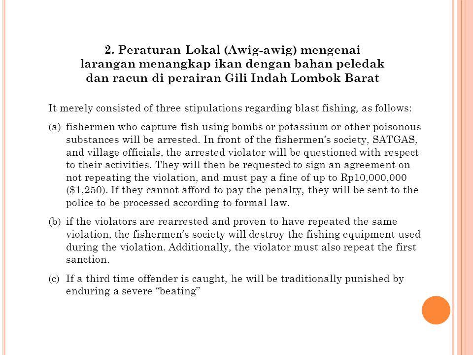 2. Peraturan Lokal (Awig-awig) mengenai larangan menangkap ikan dengan bahan peledak dan racun di perairan Gili Indah Lombok Barat It merely consisted