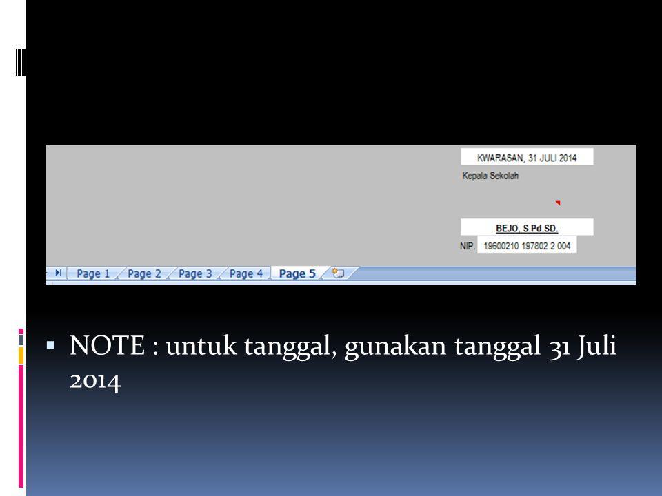 NOTE : untuk tanggal, gunakan tanggal 31 Juli 2014