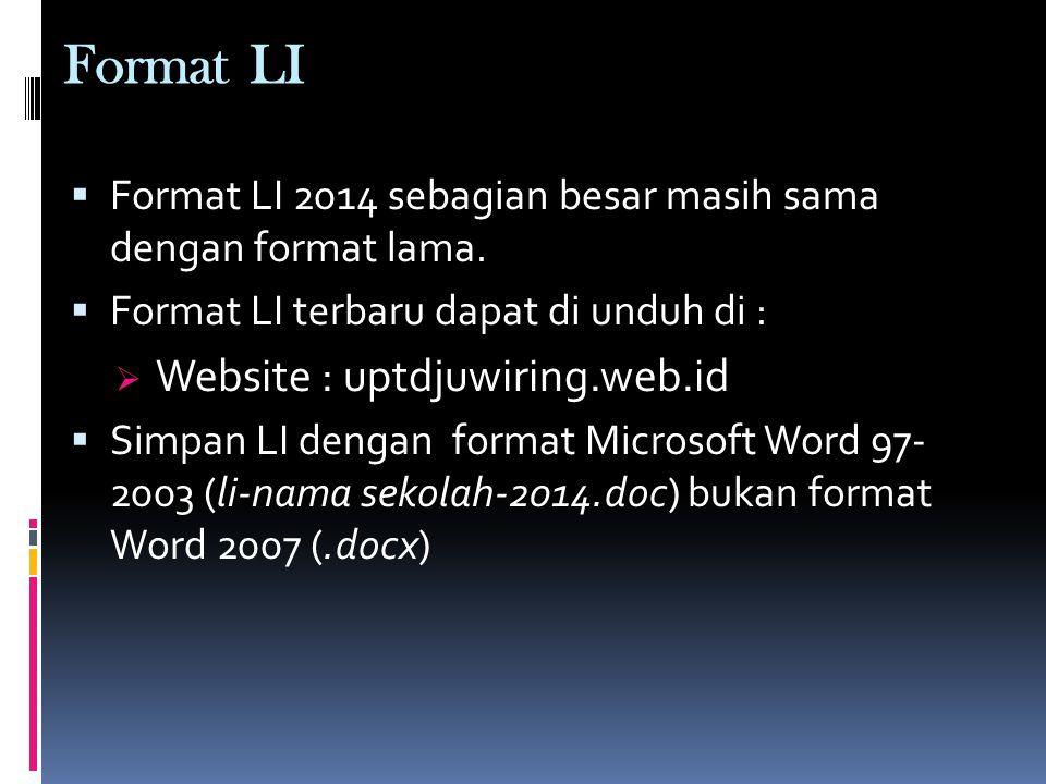 Format LI  Format LI 2014 sebagian besar masih sama dengan format lama.