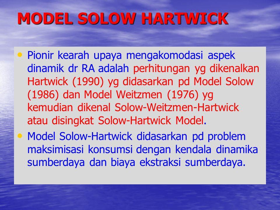 Pionir kearah upaya mengakomodasi aspek dinamik dr RA adalah perhitungan yg dikenalkan Hartwick (1990) yg didasarkan pd Model Solow (1986) dan Model W