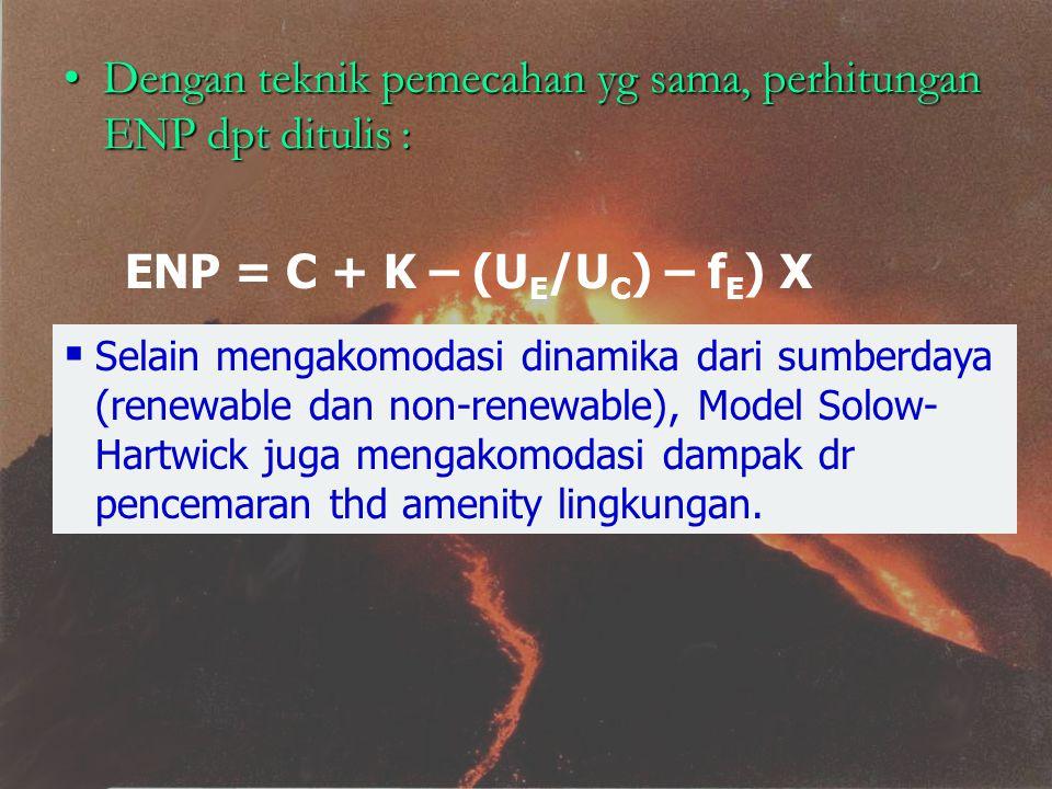 Dengan teknik pemecahan yg sama, perhitungan ENP dpt ditulis :Dengan teknik pemecahan yg sama, perhitungan ENP dpt ditulis : ENP = C + K – (U E /U C )