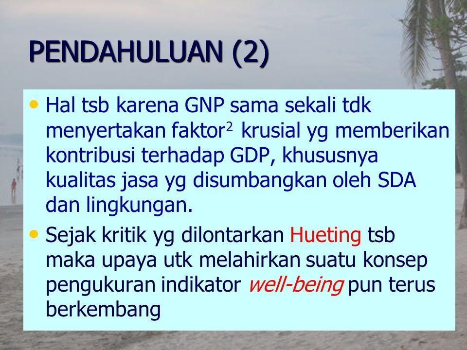 Hal tsb karena GNP sama sekali tdk menyertakan faktor 2 krusial yg memberikan kontribusi terhadap GDP, khususnya kualitas jasa yg disumbangkan oleh SD