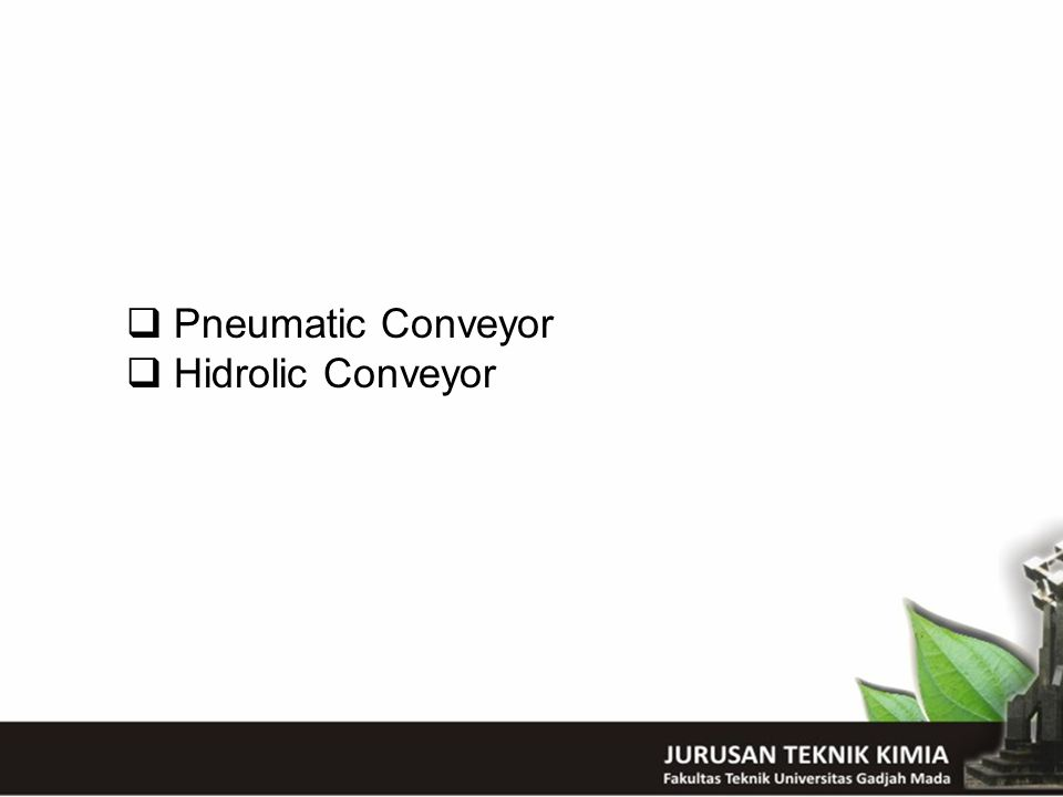  Pneumatic Conveyor  Hidrolic Conveyor
