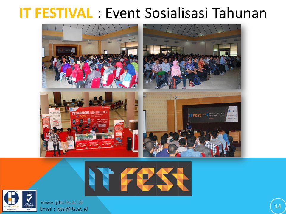 14 www.lptsi.its.ac.id Email : lptsi@its.ac.id IT FESTIVAL : Event Sosialisasi Tahunan