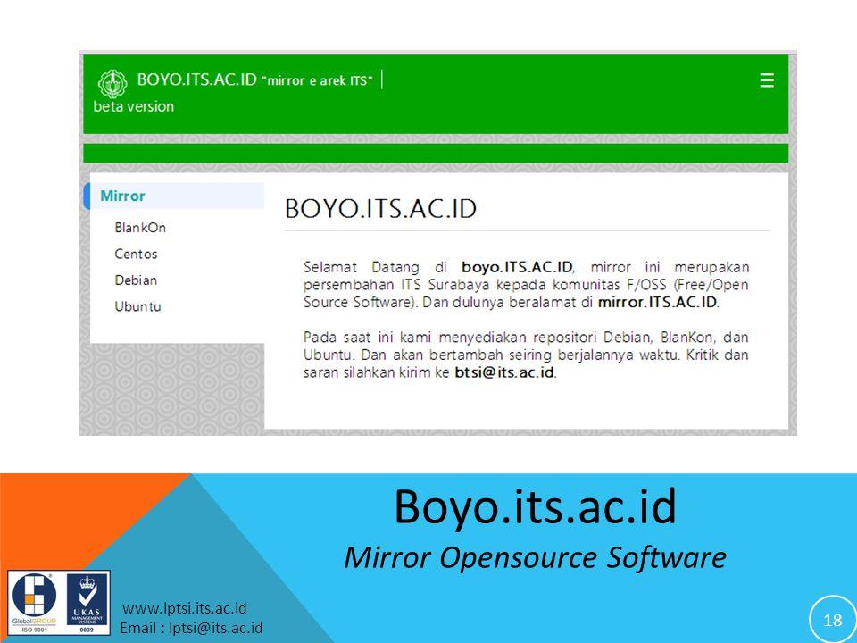 18 www.lptsi.its.ac.id Email : lptsi@its.ac.id Boyo.its.ac.id Mirror Opensource Software