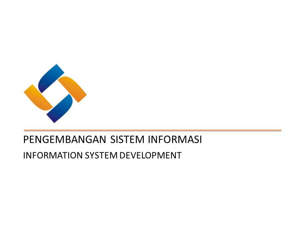 INFORMATION SYSTEM DEVELOPMENT PENGEMBANGAN SISTEM INFORMASI