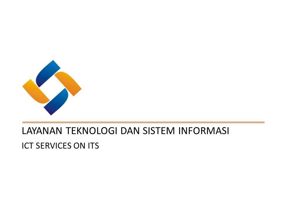 ICT SERVICES ON ITS LAYANAN TEKNOLOGI DAN SISTEM INFORMASI