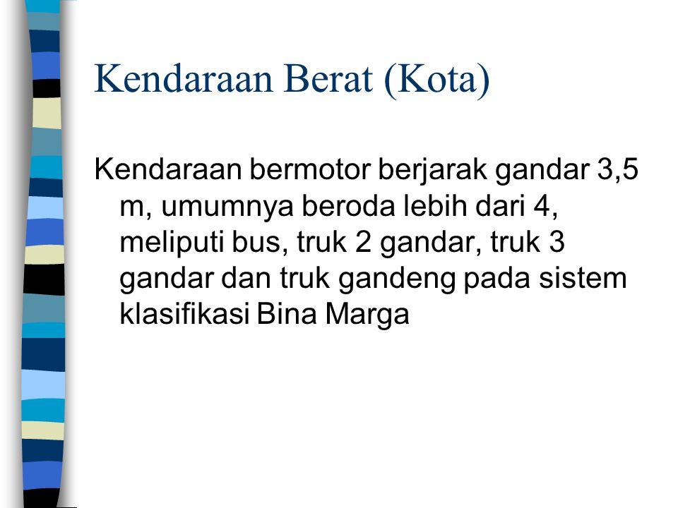 Kendaraan Berat (Antar-Kota) Medium Heavy Vehicle (MHV): Kendaraan bermotor berjarak gandar 3,5-5 m, meliputi bus kecil truk 2 gandar beroda 6 pada sistem klasifikasi Bina Marga.