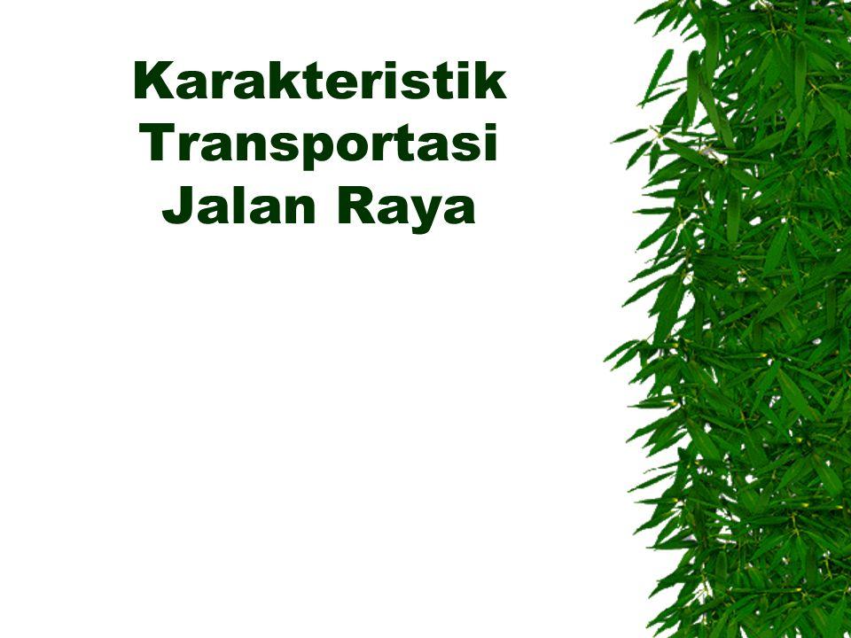 Karakteristik Transportasi Jalan Raya