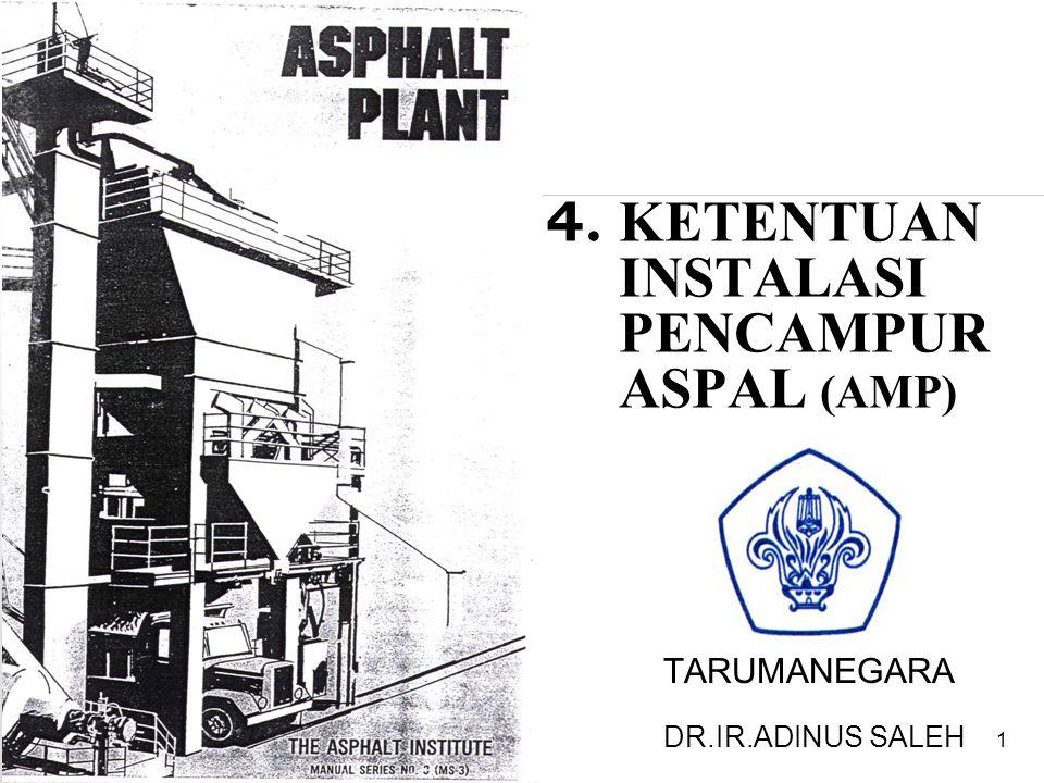 1 4. KETENTUAN INSTALASI PENCAMPUR ASPAL (AMP) TARUMANEGARA DR.IR.ADINUS SALEH
