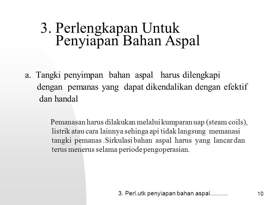 10 3.Perlengkapan Untuk Penyiapan Bahan Aspal a.