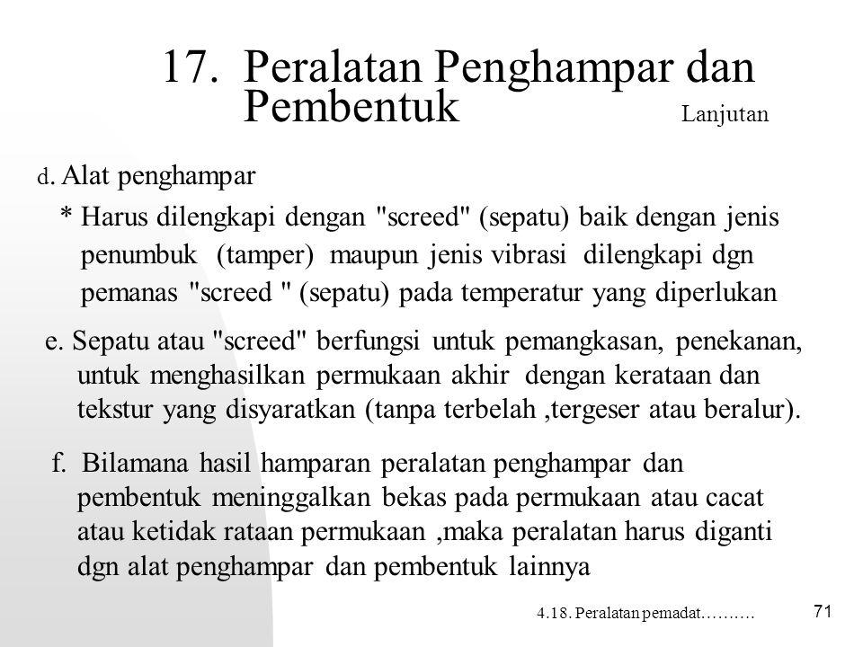71 17.Peralatan Penghampar dan Pembentuk Lanjutan e.