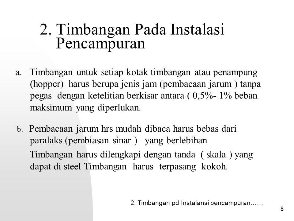 8 2.Timbangan Pada Instalasi Pencampuran a.