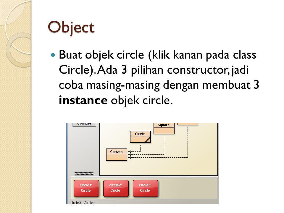 Object Buat objek circle (klik kanan pada class Circle).