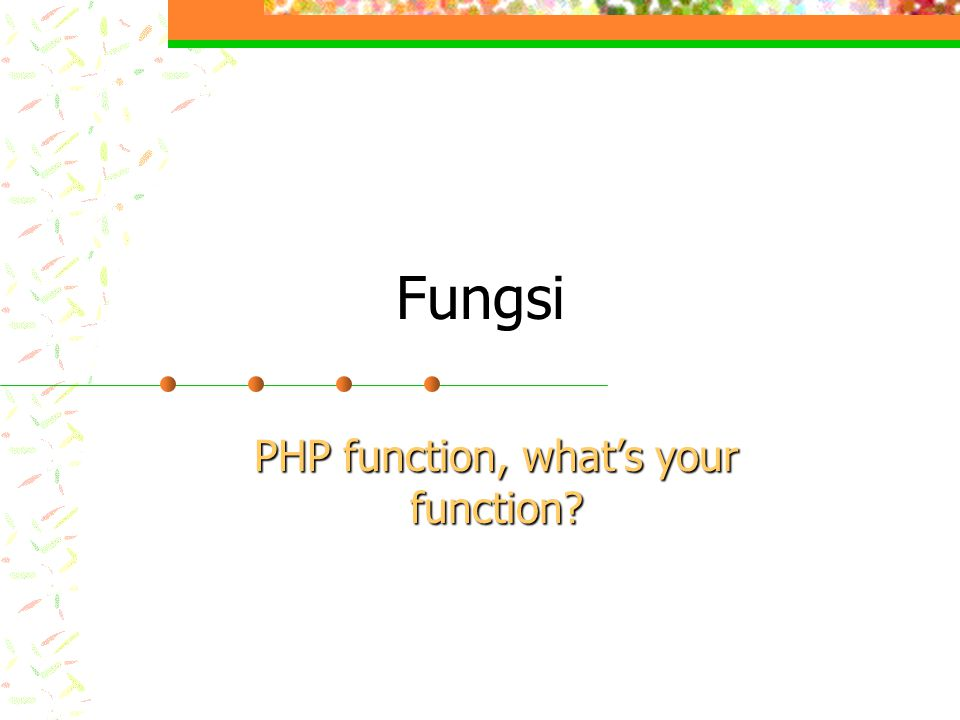 Fungsi PHP function, what's your function?