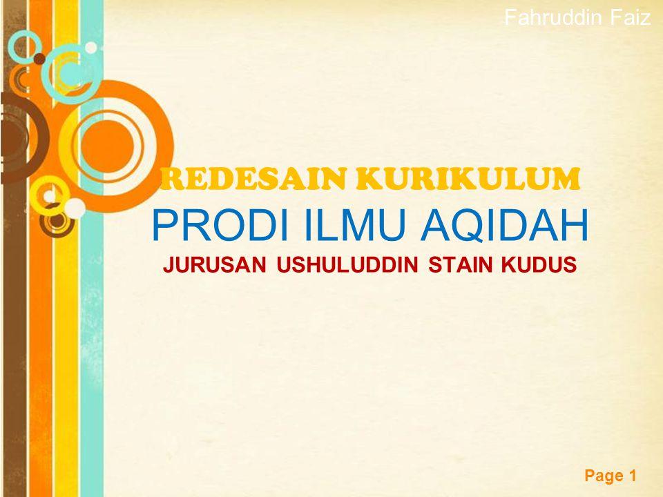Free Powerpoint Templates Page 1 REDESAIN KURIKULUM PRODI ILMU AQIDAH JURUSAN USHULUDDIN STAIN KUDUS Fahruddin Faiz
