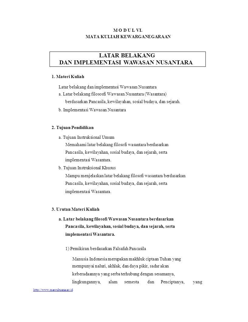 M O D U L VI. MATA KULIAH KEWARGANEGARAAN LATAR BELAKANG DAN IMPLEMENTASI WAWASAN NUSANTARA 1. Materi Kuliah Latar belakang dan implementasi Wawasan N