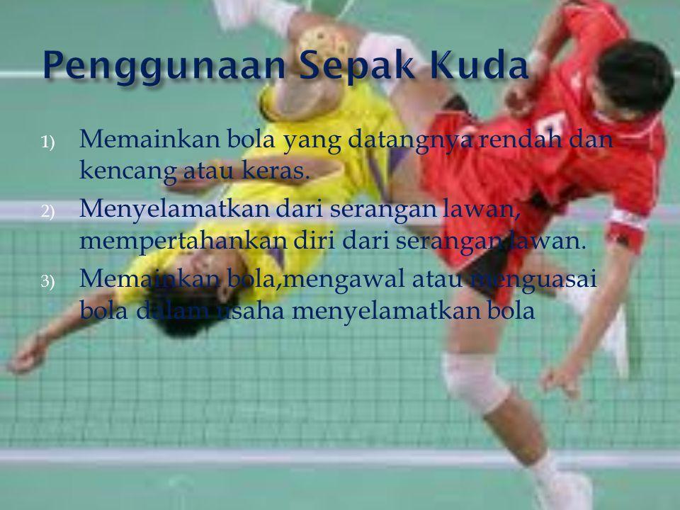 1) Memainkan bola yang datangnya rendah dan kencang atau keras.
