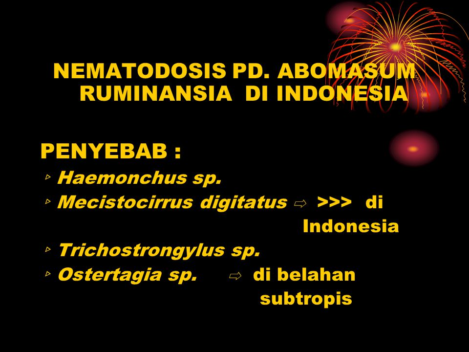 Pengobatan : ~ Methyridin : 180 mg/kg BB s.c ~ Methyridin : 180 mg/kg BB s.c ~ Pyrantel tartrat : 25 mg/kg BB p.o ~ Pyrantel tartrat : 25 mg/kg BB p.o ~ Thiabendazol : 50 mg/kg BB ~ Thiabendazol : 50 mg/kg BB ~ Oxfendazol : 5 mg/kg BB ~ Oxfendazol : 5 mg/kg BB ~ Mebendazol : 15 mg/kg BB ~ Mebendazol : 15 mg/kg BB ~ Bephenium carbonat : 250 mg/kg BB ~ Bephenium carbonat : 250 mg/kg BB ~ Phenothiazin : 20 – 30 gram/ekor domba ~ Phenothiazin : 20 – 30 gram/ekor domba ~ Neguvon : 110 mg/kg BB ~ Neguvon : 110 mg/kg BB ~ Avermectin : 1 ml/50 kg BB ~ Avermectin : 1 ml/50 kg BB