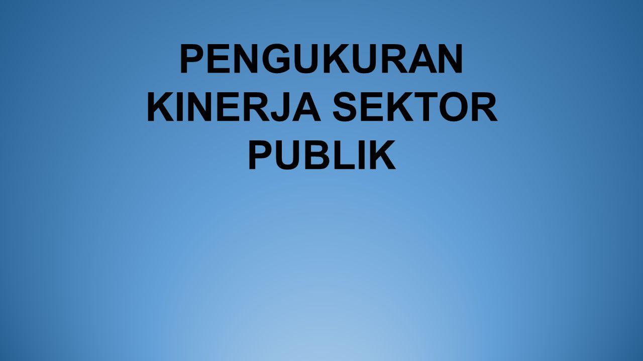 Kerangka Instrumen Penilaian Balanced Scorecard Pada Sektor Publik PerspektifPertanyaanInstrumen Penilaian Pelanggan Bagaimana masyarakat pengguna pelayanan a.