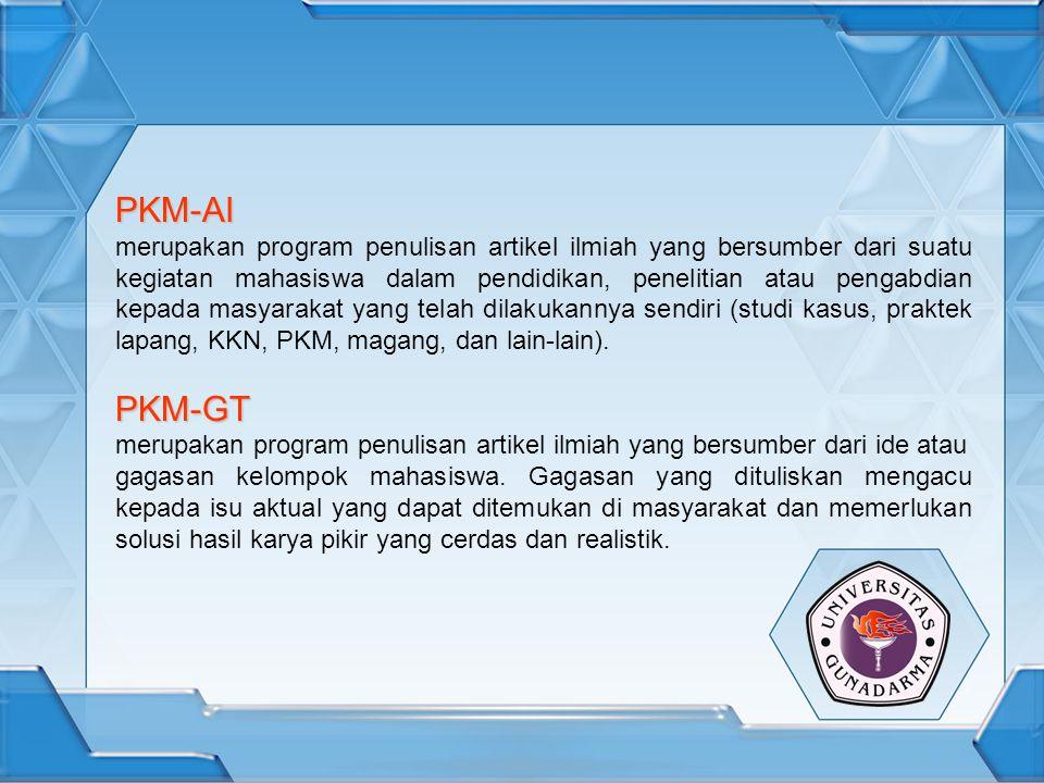 PKM-AI merupakan program penulisan artikel ilmiah yang bersumber dari suatu kegiatan mahasiswa dalam pendidikan, penelitian atau pengabdian kepada masyarakat yang telah dilakukannya sendiri (studi kasus, praktek lapang, KKN, PKM, magang, dan lain-lain).PKM-GT merupakan program penulisan artikel ilmiah yang bersumber dari ide atau gagasan kelompok mahasiswa.