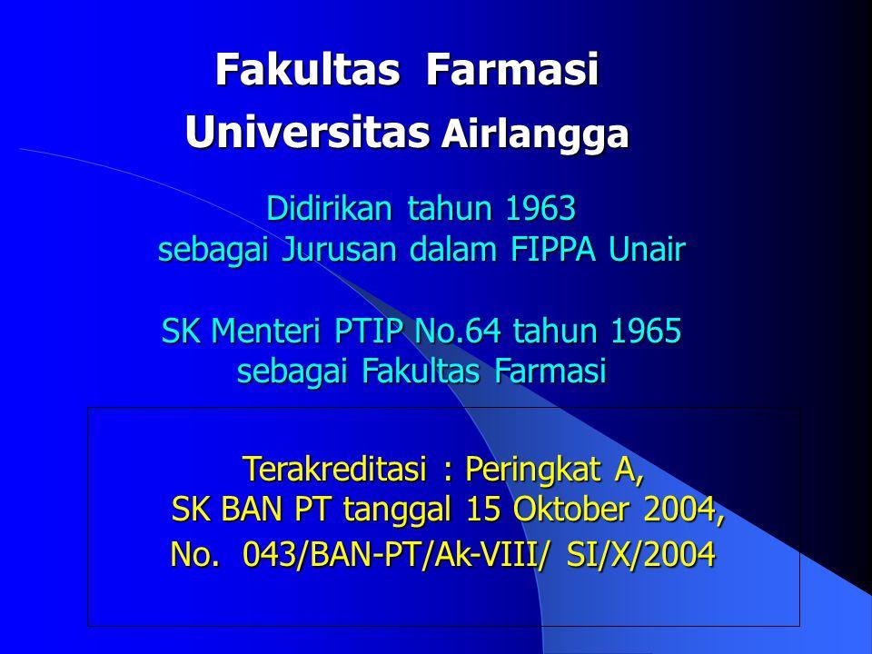 Fakultas Farmasi Universitas Airlangga Terakreditasi : Peringkat A, SK BAN PT tanggal 15 Oktober 2004, SK BAN PT tanggal 15 Oktober 2004, No.