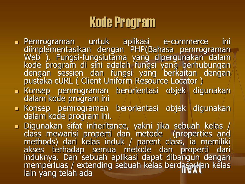 Kode Program Pemrograman untuk aplikasi e-commerce ini diimplementasikan dengan PHP(Bahasa pemrograman Web ). Fungsi-fungsiutama yang dipergunakan dal