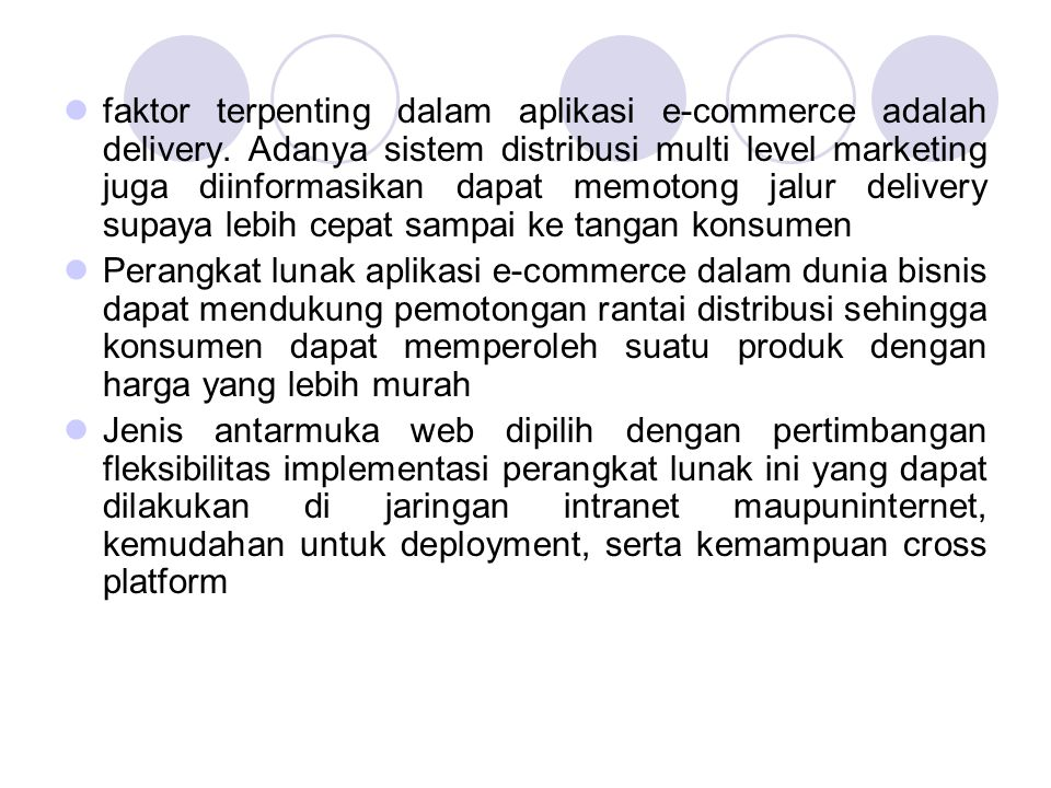 faktor terpenting dalam aplikasi e-commerce adalah delivery. Adanya sistem distribusi multi level marketing juga diinformasikan dapat memotong jalur d