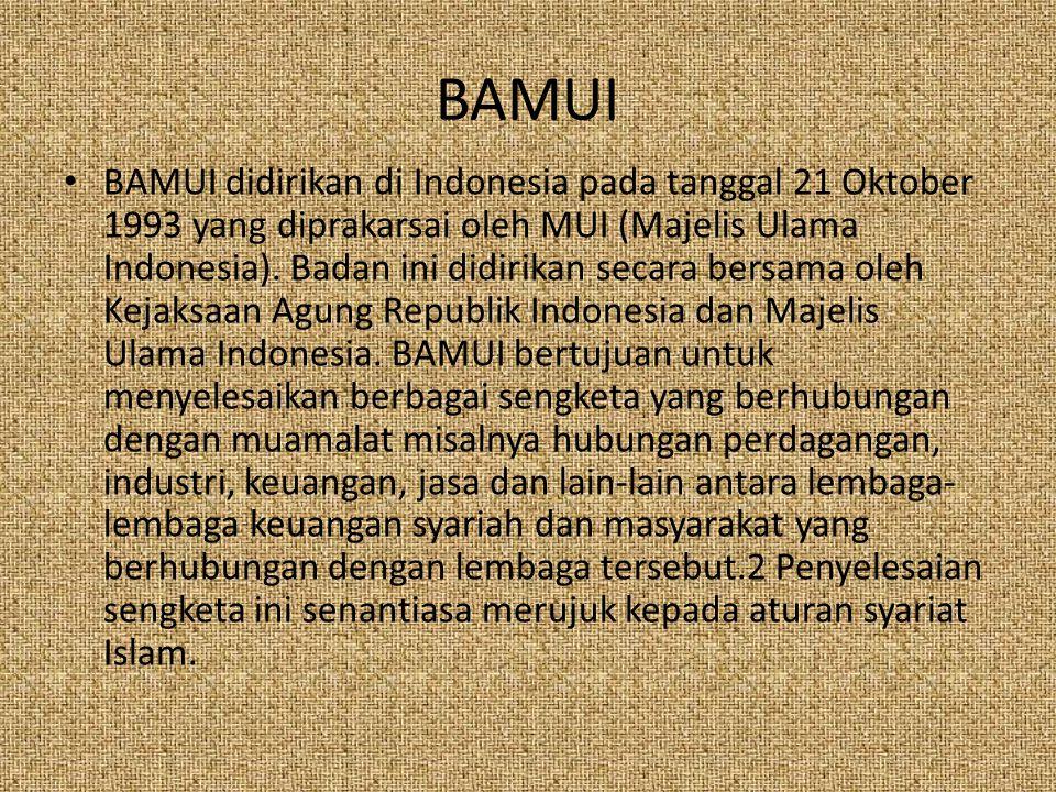 BAMUI BAMUI didirikan di Indonesia pada tanggal 21 Oktober 1993 yang diprakarsai oleh MUI (Majelis Ulama Indonesia). Badan ini didirikan secara bersam