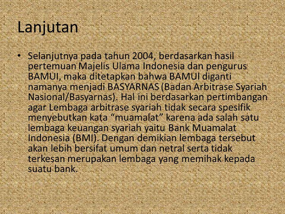 Lanjutan Selanjutnya pada tahun 2004, berdasarkan hasil pertemuan Majelis Ulama Indonesia dan pengurus BAMUI, maka ditetapkan bahwa BAMUI diganti nama
