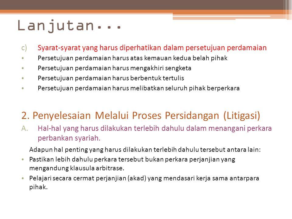 Lanjutan... c)Syarat-syarat yang harus diperhatikan dalam persetujuan perdamaian Persetujuan perdamaian harus atas kemauan kedua belah pihak Persetuju