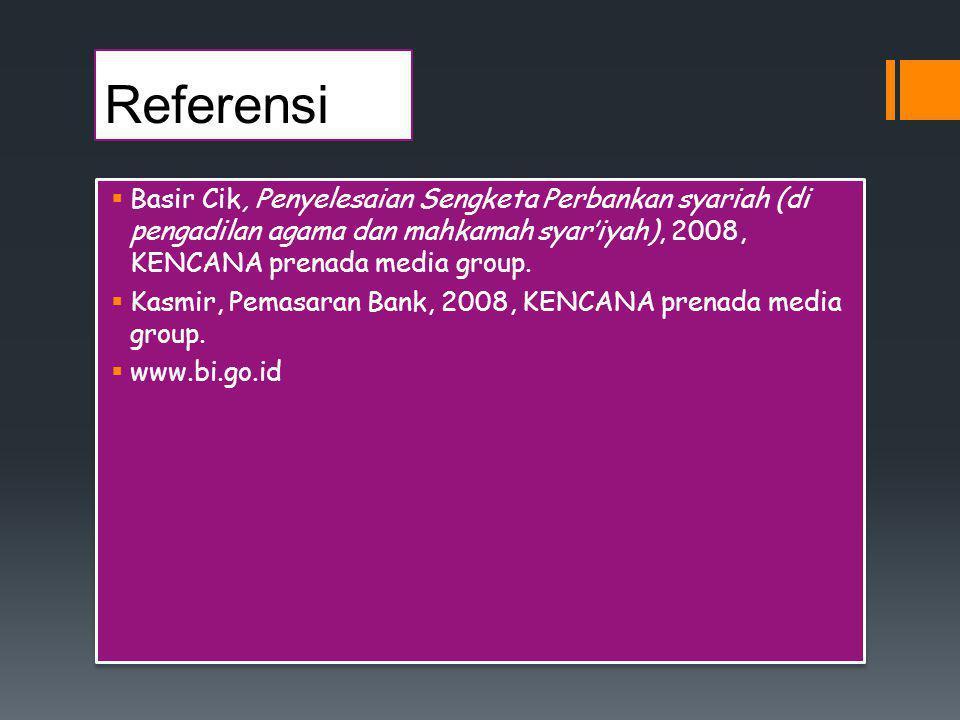 Referensi  Basir Cik, Penyelesaian Sengketa Perbankan syariah (di pengadilan agama dan mahkamah syar'iyah), 2008, KENCANA prenada media group.  Kasm
