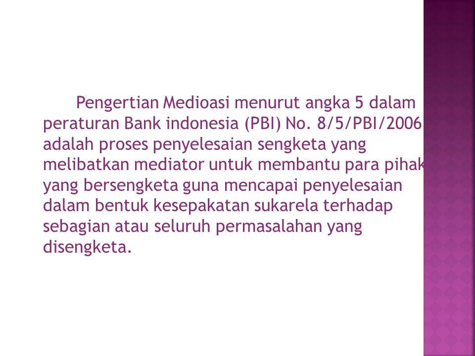 Pengertian Medioasi menurut angka 5 dalam peraturan Bank indonesia (PBI) No.