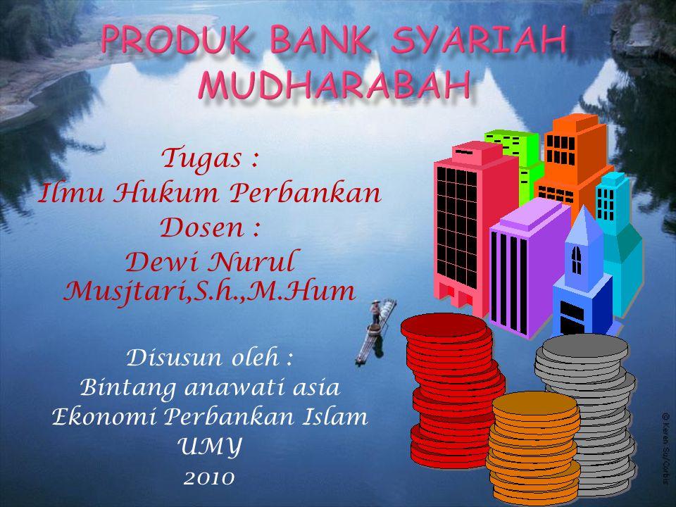 Tugas : Ilmu Hukum Perbankan Dosen : Dewi Nurul Musjtari,S.h.,M.Hum Disusun oleh : Bintang anawati asia Ekonomi Perbankan Islam UMY 2010