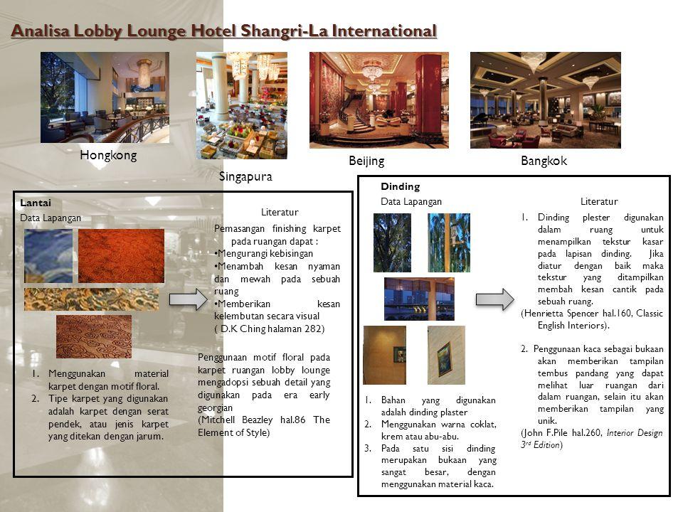 Analisa Lobby Lounge Hotel Shangri-La International Lantai Data Lapangan Pemasangan finishing karpet pada ruangan dapat : Mengurangi kebisingan Menamb