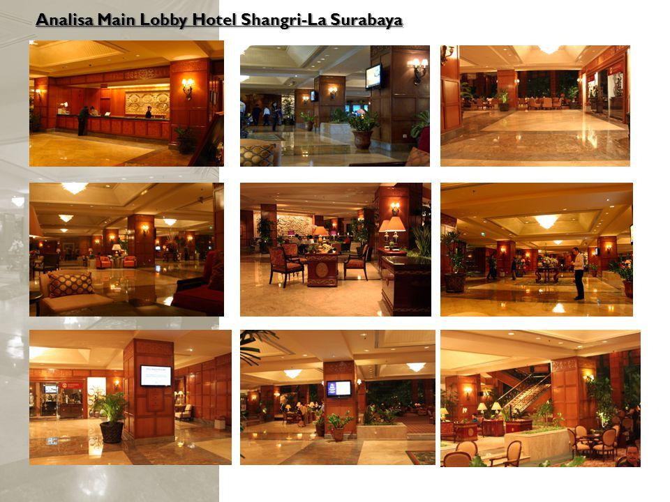 Analisa Main Lobby Hotel Shangri-La Surabaya