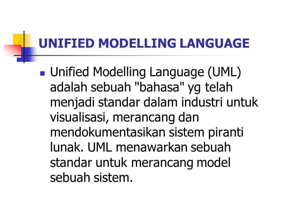 Unified Modelling Language (UML) adalah sebuah