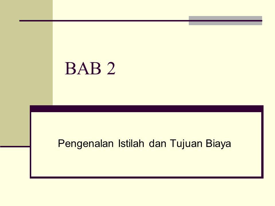 BAB 2 Pengenalan Istilah dan Tujuan Biaya