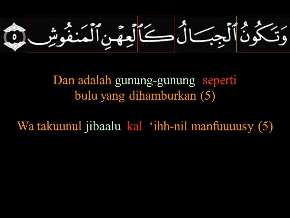 Maka adapun orang (yang) berat timbangan(kebaikan)nya (6) Maka dia di dalam kehidupan yang disukai(7) Fa ammmmaa-man tsa-qulat mawaa-zii-nu-hhuu- (6) fa-hhuwa-fii 'ii-syatir-roo-dhiyahh(7)
