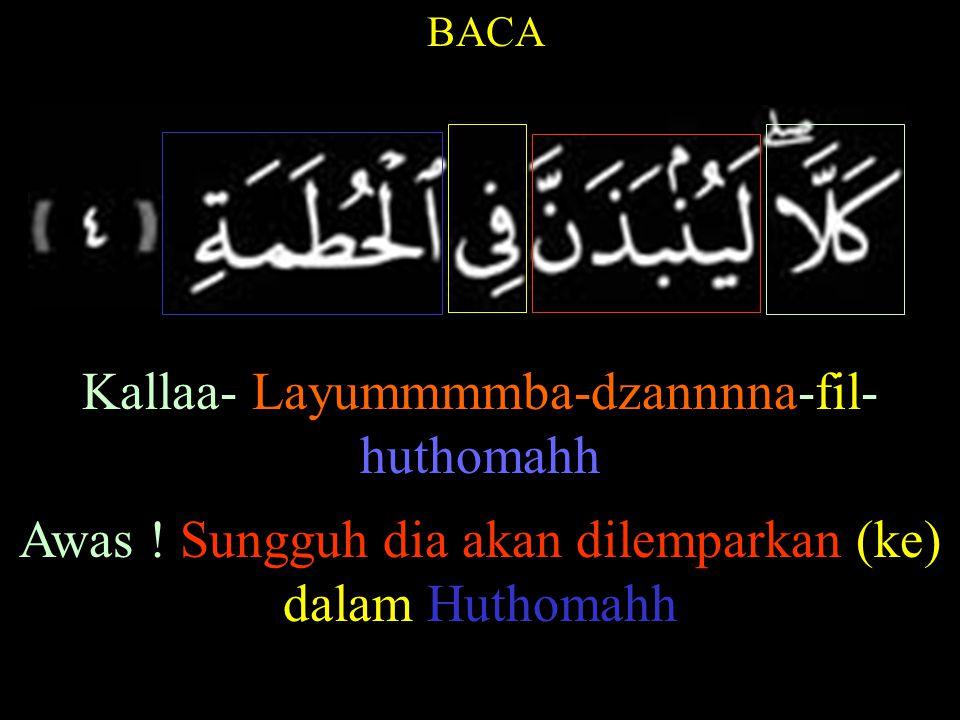 BACA Wamaaaa-adrooka-mal-huthomahh Dan apa engkau tahu apa Huthomahh ?