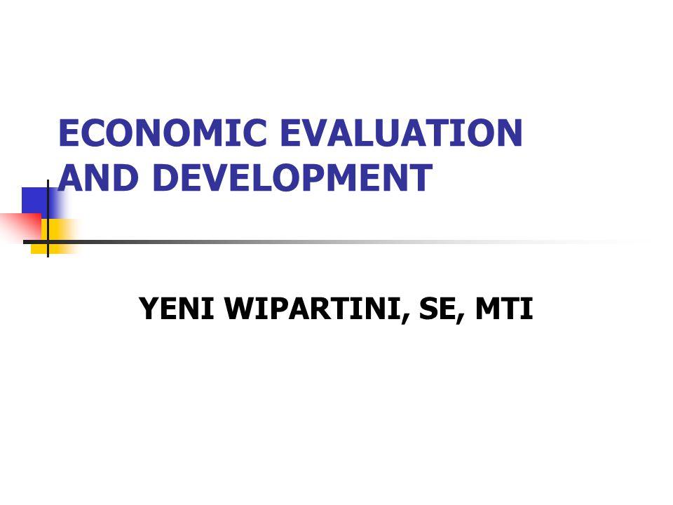 ECONOMIC EVALUATION AND DEVELOPMENT YENI WIPARTINI, SE, MTI
