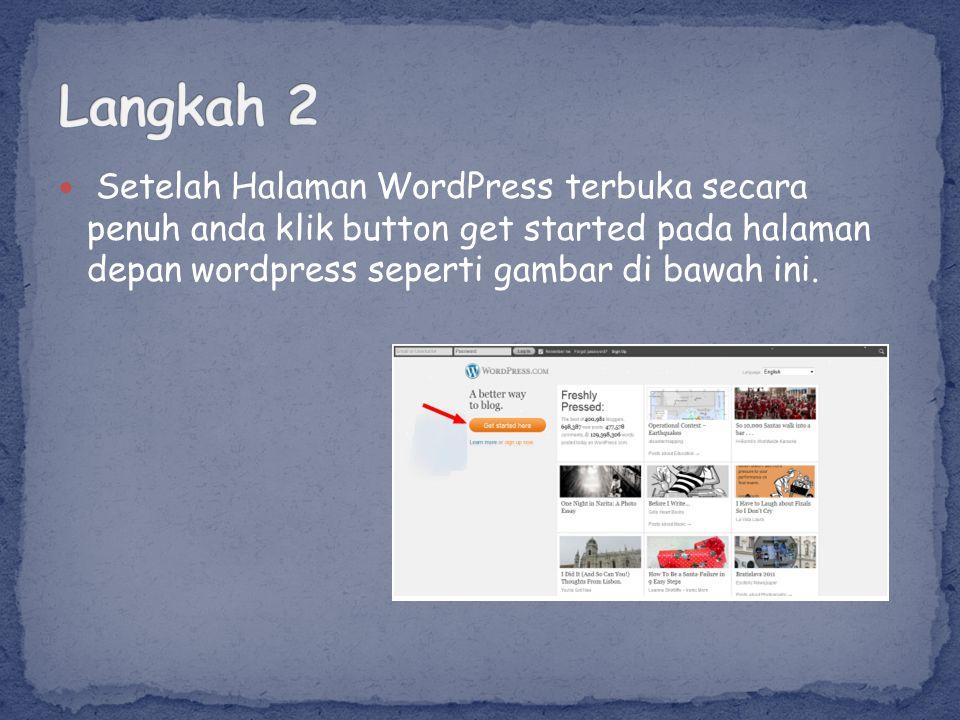 Buka Browser anda dan kemudian ketikan alamat ke http://www.wordpress.com tunggulah sampai halaman wordpress muncul.