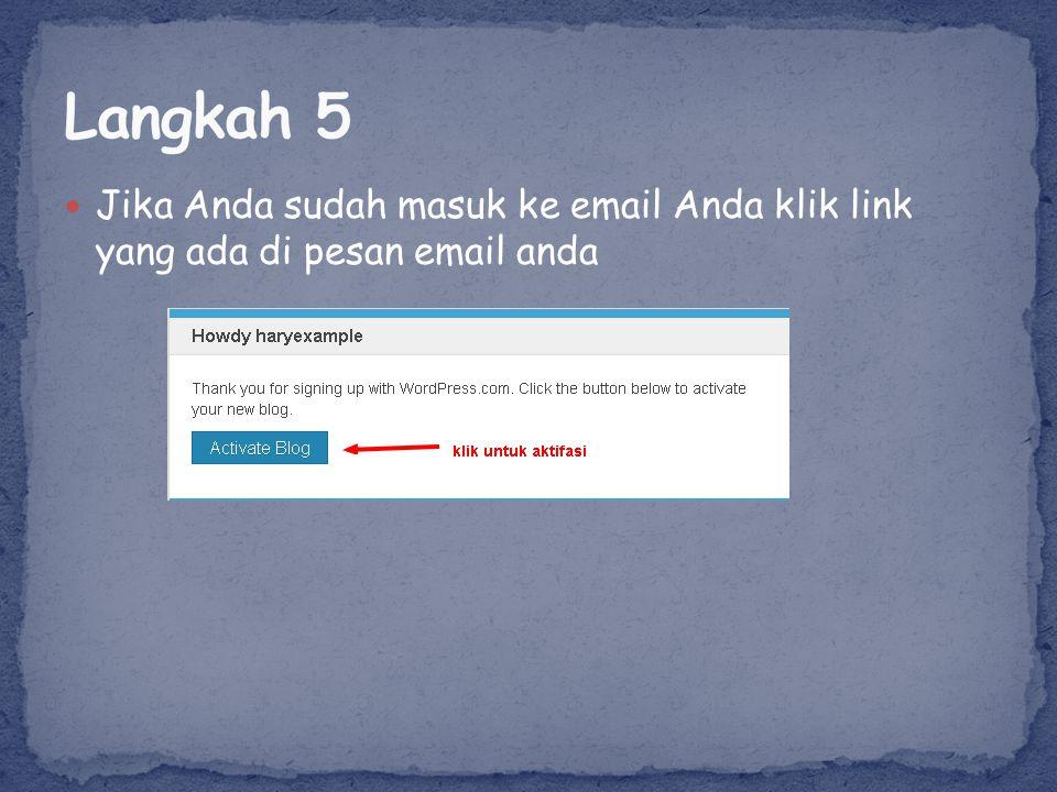 Langkah selanjutnya anda diminta untuk pergi ke email anda untuk melakukan aktifasi blog.